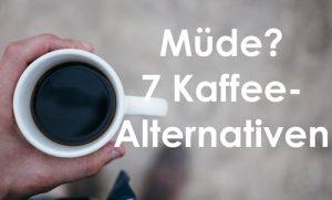 Wachmacher – 7 Kaffee-Alternativen zum wach werden!